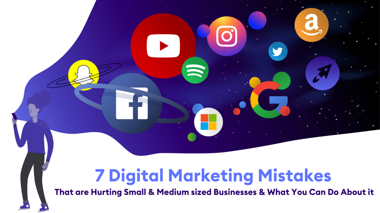 7-Digital-Marketing-Mistakes-That-are-Hurting-Small-&-Medium-sized-Businesses-&-What-You-Can-Do-About-it